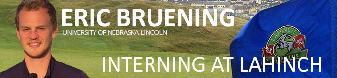 Eric Bruening: Interning at Lahinch