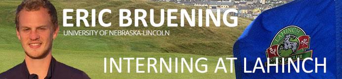 Eric Bruening: Interning at Lahinch